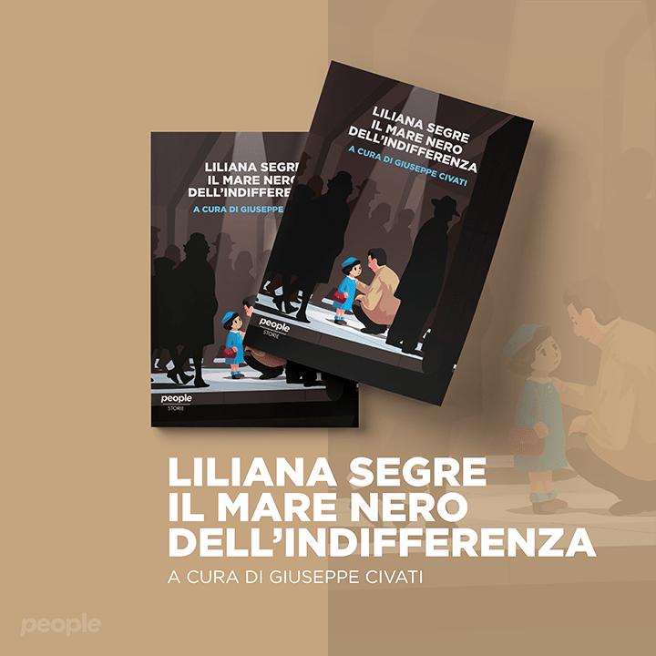 Giuseppe Civati - Liliana Segre. Il mare nero dell'indifferenza